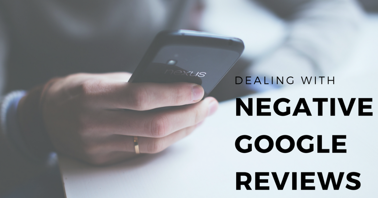 Negative Google Reviews & How to Deal with Them