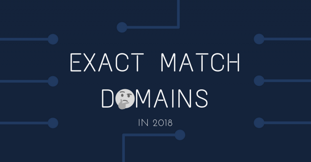Exact Match Domains in 2018: Does it hurt or help SEO? - Webplanners